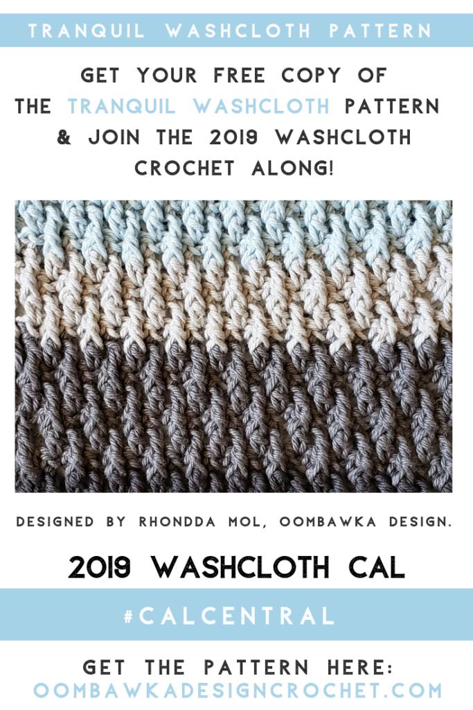 Tranquil Washcloth Pattern. Oombawka Design Crochet. 2019 Washcloth CAL PIN