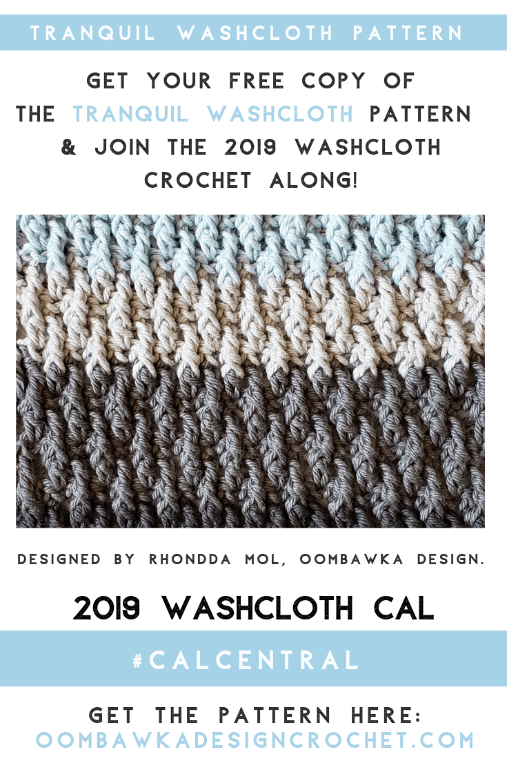 Tranquil Washcloth Pattern. 2019 Washcloth CAL #CALCentral
