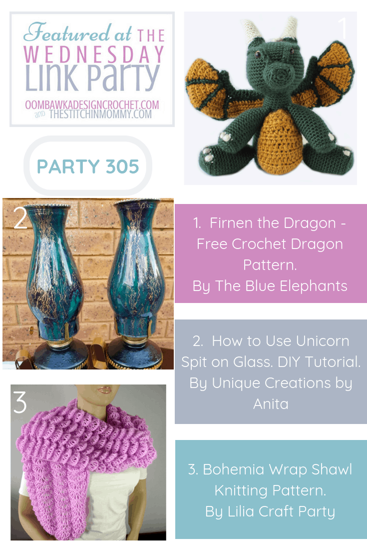 This week our three featured projects at Wednesday Link Party 305 include an adorable crochet dragon pattern, a great DIY tutorial to explain how to use unicorn spit on glass and the beautiful Bohemia Wrap Shawl.
