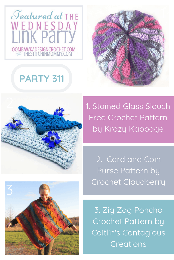 Wednesday Link Party 311 Featuring: Stained Glass Slouch, Card and Coin Purse Pattern and the Zig Zag Poncho Crochet Pattern. Each of these fantastic makes is available as a free crochet pattern. You can get all the details here and check out the new projects too!