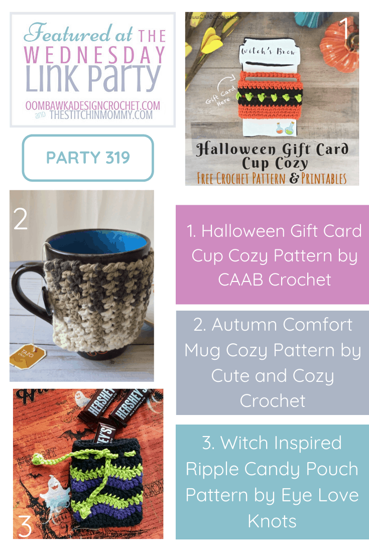 This week at Wednesday Link Party 319, we are featuring a fantastic and unique gift giving idea from CAAB Crochet. The free pattern and free printable for the Halloween Gift Card Cup Cozy will help you make a project that is perfect for seasonal gift giving! We are also featuring a highly giftable Autumn Comfort Mug Cozy (Free Pattern) from Cute and Cozy Crochet and a great small Witch Inspired Candy Pouch (Free Pattern) from Eye Love Knots.