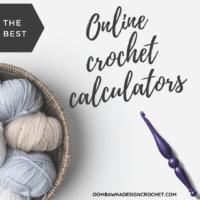 The Best Online Crochet Calculators Oombawka Design Crochet