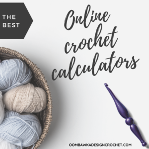 The Best Online Crochet Calculators Oombawka Design Crochet