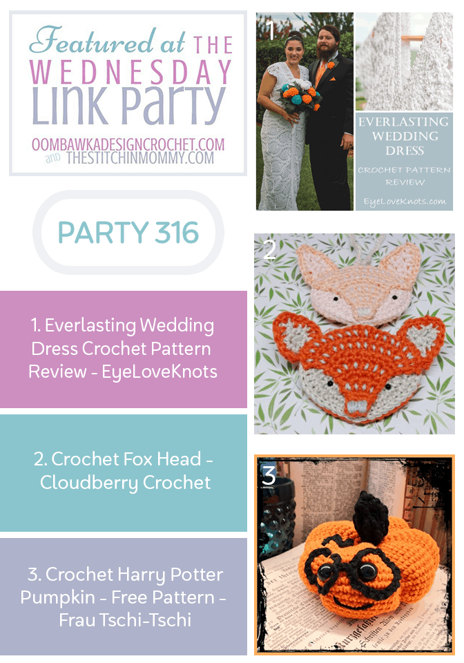 Wednesday Link Party 316 Featured Favorites Everlasting Wedding Dress Crochet Pattern Crochet Fox Head and Harry Potter Pumpkin. PIN this please