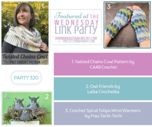 Wednesday Link Party 320 Featured Favorites Include Twisted Chains Cowl Pattern Owl Friends and Crochet Spiral Tulips Wrist Warmers