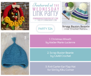 Featuring a Christmas Wreath, a Scrap Buster Beanie and a Knit Garter Ear Flap Hat. Party 324