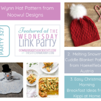 Wednesday Link Party 327 Features Include Wynn Hat, Melting Snowman Cuddle Blanket and Easy Christmas Morning Breakfast Ideas 2