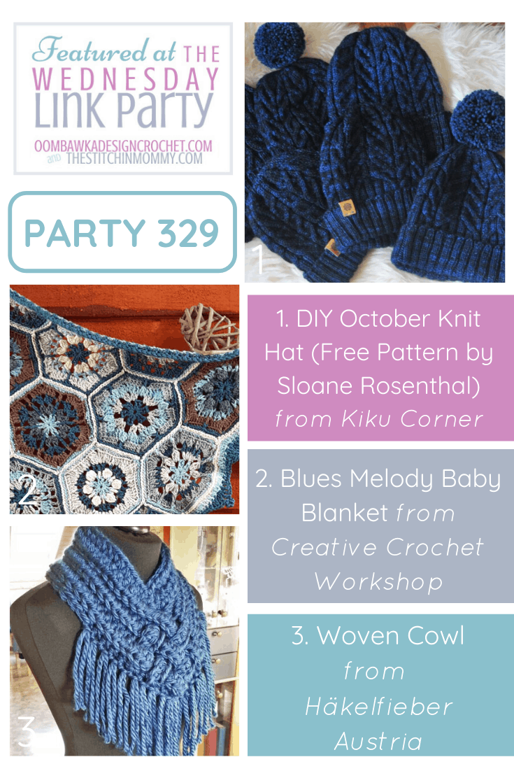 This week at the Wednesday Link Party 329 we feature a lovely October Knit Hat, pretty Blues Melody Baby Blanket and a stylish Woven Cowl. Join the Wednesday Link Party!