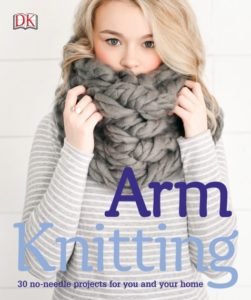 Arm Knitting – Try Something NEW to YOU this Year!