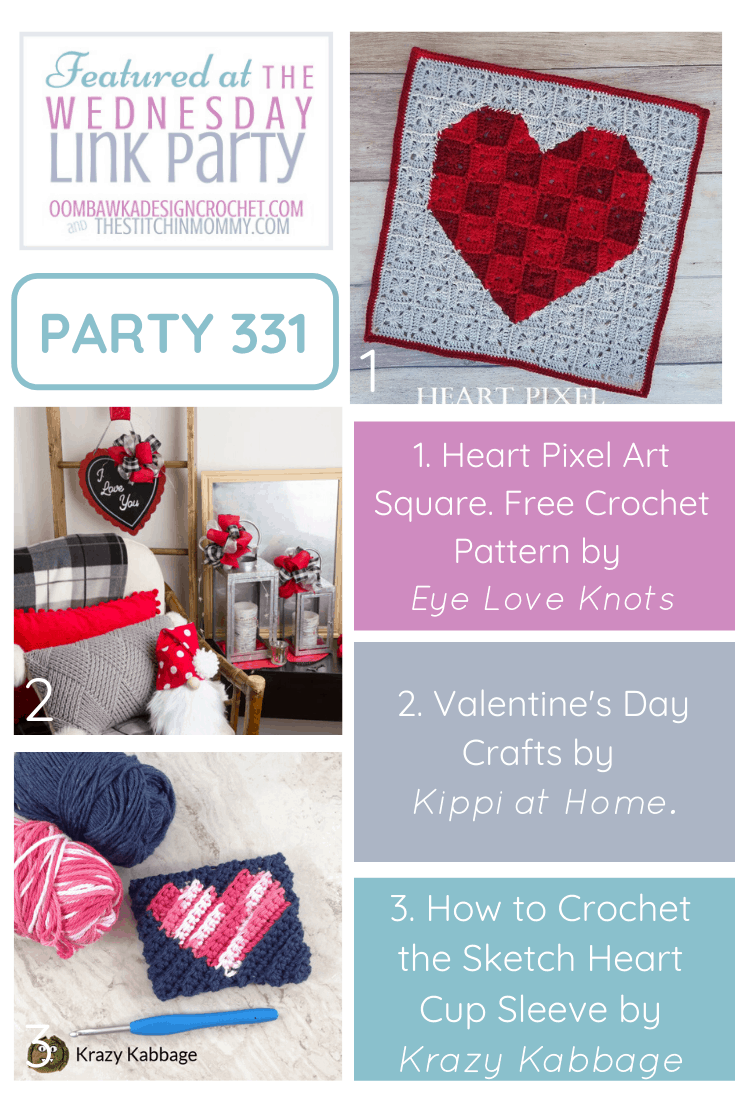This week at the Wednesday Link Party 331 we are featuring 3 Valentine\'s Day Crochet and Craft Projects.