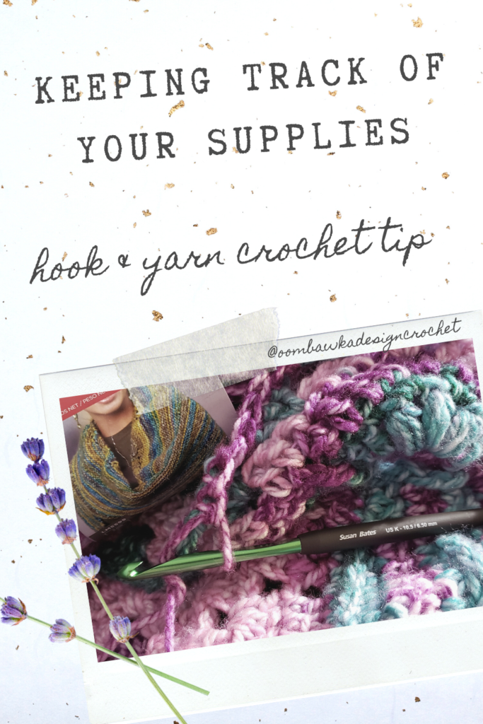 Crochet Tip Yarn and Hook Keeping Track of your Supplies