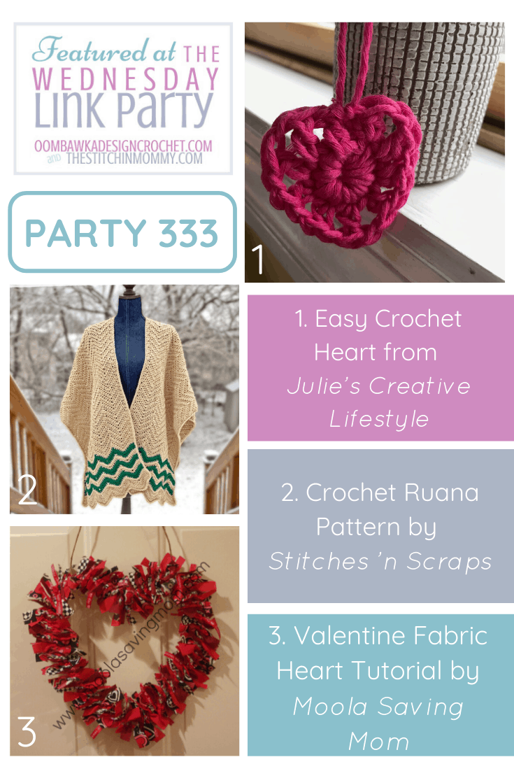 This week at Wednesday Link Party 333 we feature an Easy Crochet Heart, a pretty crocheted Ruana and a DIY Fabric Heart Wreath!