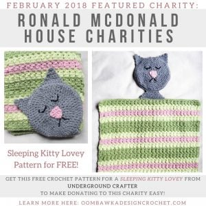 February 2018 Featured Charity Ronald McDonald House Presented by Marie of Underground Crafter for Oombawka Design Crochet Charity Project