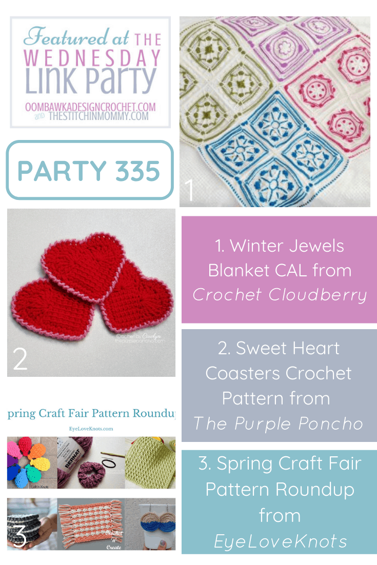 This week at Wednesday Link Party 335 we feature the Winter Jewels Blanket CAL, Sweet Heart Coasters and 6 Free Spring Craft Fair Crochet Patterns.
