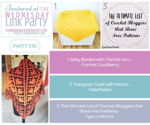 Wednesday Link Party 336 Features Chenille Yarn Baby Blanket a Triangular Scarf with Hearts and Ultimate List of Crochet Bloggers 2020