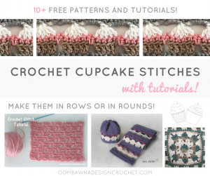 Crochet Cupcake Stitches worked in rows and in rounds Free Pattern Friday Collection at Oombawka Design fb