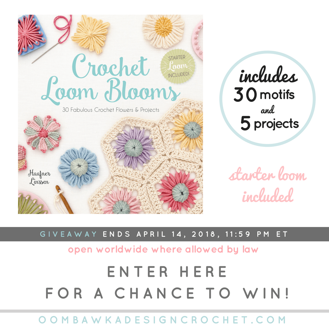 Crochet Loom Bloom Giveaway at Oombawka Design Crochet ends April 14 2018 1159 pm ET