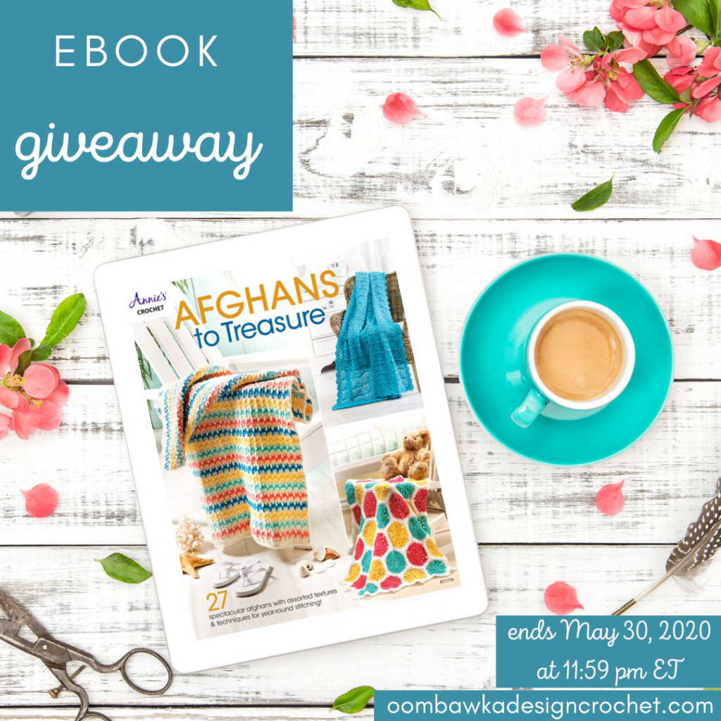 Afghans to Treasure eBook Giveaway ends May 30 2020 at 1159 pm ET at oombawkadesigncrochet