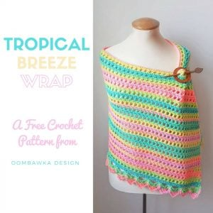 Tropical Breeze Wrap Free Crochet Pattern Oombawka Design 700