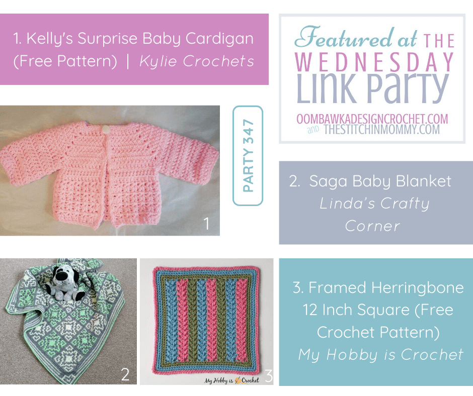 Wednesday Link Party 347 Features The Wednesday Link Party 347 Features a Baby Cardigan, a baby blanket and a 12 inch afghan square.