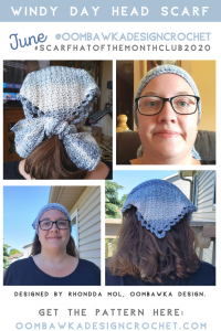 June 2020 Scarf of the Month Club CAL Windy Day Head Scarf Rhondda Mol Oombawka Design Crochet