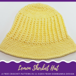 Lemon Sherbet Sunhat Free Pattern by Oombawka Design in 11 Sizes