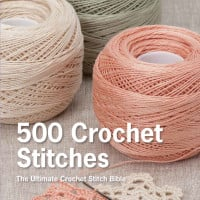 500 Crochet Stitches, The Ultimate Crochet Stitch Bible | Book Review