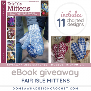 Fair Isle Mittens eBook from LeisureArts Giveaway ends Sep 19 2020 1159 pm ET