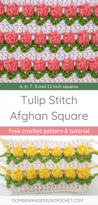Tulip Stitch Crochet Pattern and Tutorial. Afghan square patterns in multiple sizes. Oombawka Design Crochet