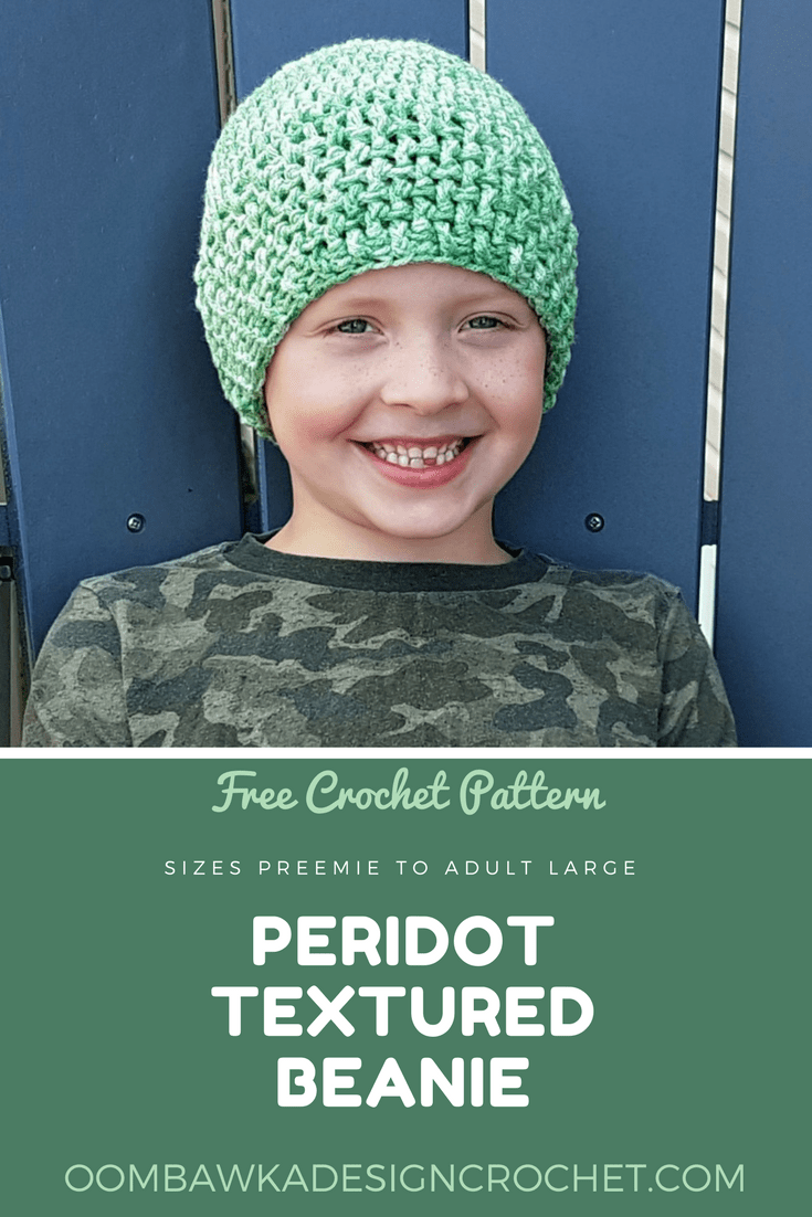 Get this Free Hat Pattern Today! The Peridot Textured Beanie in sizes Preemie to Adult. This easy to crochet hat pattern is worked in a continuous spiral. The beautiful texture created by the enlarged band adds a great design element perfectly suited for both men and women. The hat pattern is available in multiple sizes (preemie to adult) and in 2 different lengths. Making this both a great go-to hat for children for school and for chemo caps and preemie caps because it is designed to fit to the base of the earlobe.