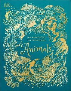 Cover - An Anthology of Intriguing Animals - DK Canada - book review by Rhondda Mol Oombawka Design