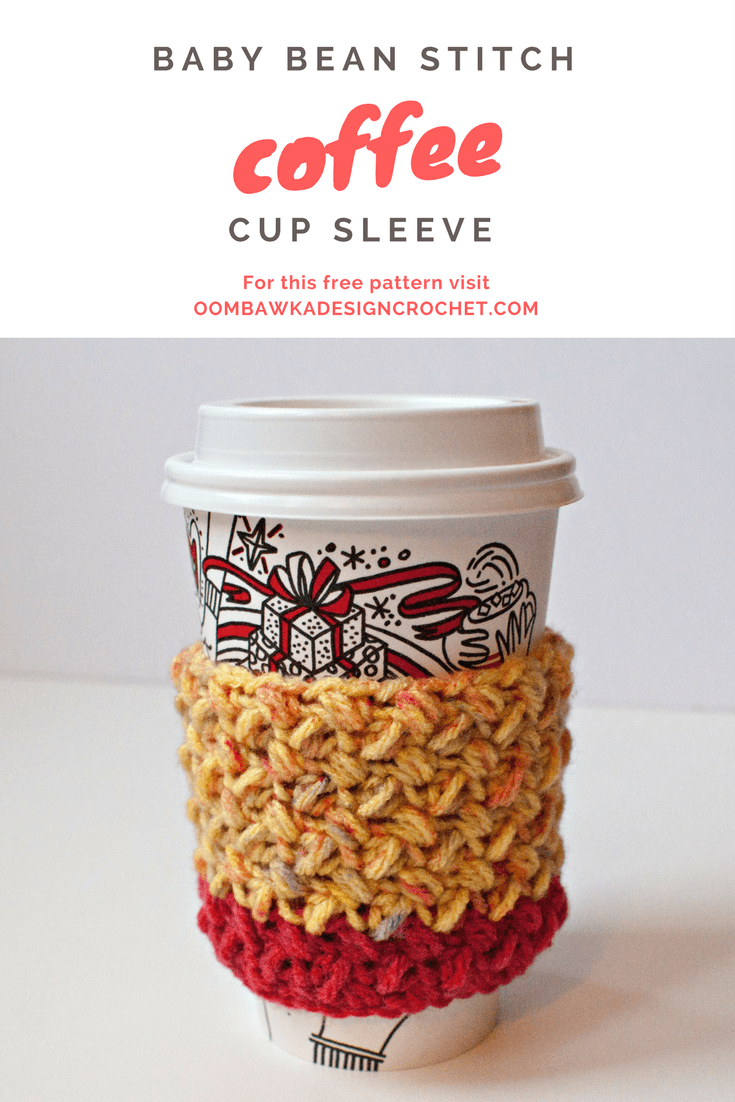 Baby Bean Stitch Coffee Cup Sleeve.  Stashbuster Project #1 - Featuring the Baby Bean Stitch and Medium Weight Yarn.