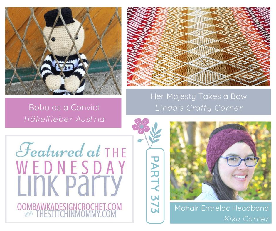Wednesday Link Party 373 - Features - Queen Blanket - Entrelac Headband - Bobo