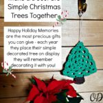 Make and Decorate Simple Christmas Trees Together - Happy memories are the most precious gifts you can give