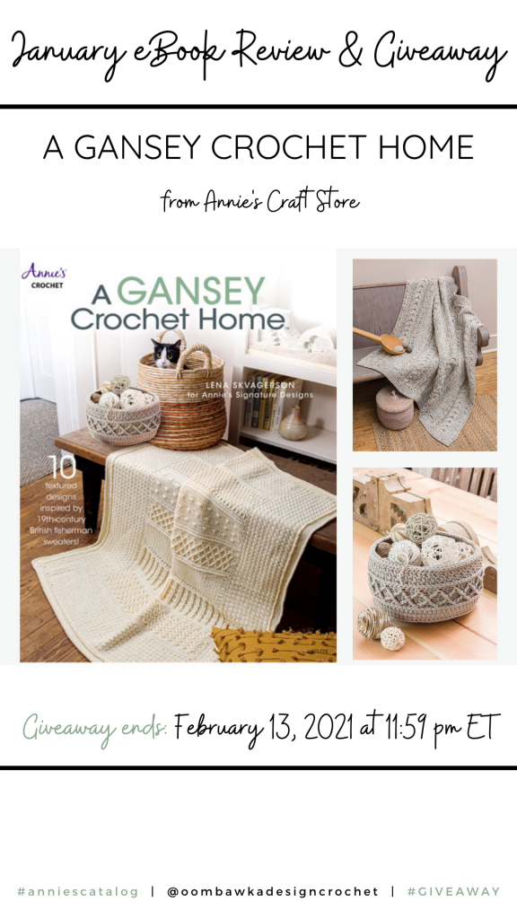 A Gansey Crochet Home includes 50 pages of beautifully textured designs inspired by traditional British fisherman sweater designs. A Gansey Crochet Home eBook Review and Giveaway ends Feb 13 2021 at 1159 pm ET