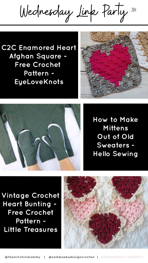 Wednesday Link Party 384 Favorites - C2C Enamored Heart - Crochet Heart Bunting - Sweater Mittens