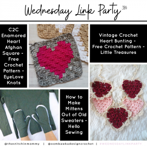Wednesday Link Party 384 Favorites - C2C Enamored Heart - Vintage Crochet Heart Bunting - Sweater Mittens