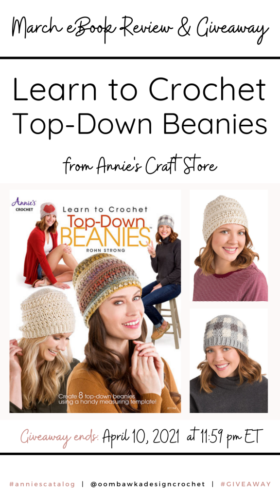 Learn to Crochet Top-Down Beanies Annie's Review and Giveaway Ends April 10, 2021 at 11:59 pm ET