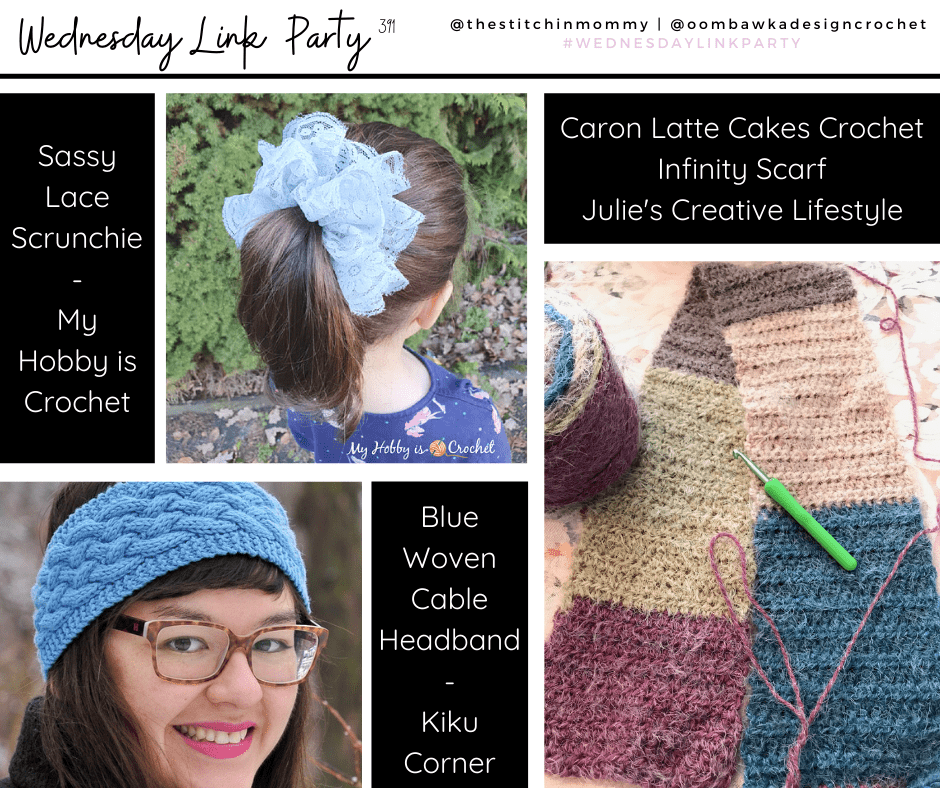 At Wednesday Link Party 391 we feature the Sassy Lace Scrunchie (Free Pattern and Tutorial) from @myhobbyiscrochet, a beautiful Caron Latte Cakes Crochet Infinity Scarf from @brklynhousewife and the Blue Woven Cable Headband (free knit pattern linked in post) from @kikucorner.