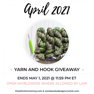 April 2021 Yarn and Hook Giveaway