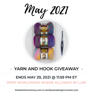 May Yarn and Hook Giveaway Ends May 29, 2021 at 11:59 pm ET. Giveaway not affiliated with Instagram or Facebook.