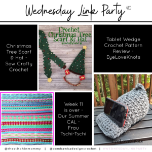 Wednesday Link Party 410 - Crochet Tablet Wedge - Summer CAL - Christmas Tree Scarf and Hat