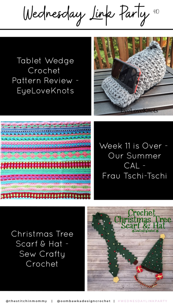 Wednesday Link Party 410 - Crochet Tablet Wedge - Summer CAL - Christmas Tree Scarf and Hat PIN
